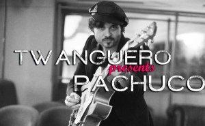 """El Twanguero presenta """"Pachuco"""""""